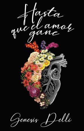 Hasta que el amor gane [EEUC #2] by ImTheNewRachel