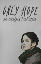 Only Hope [An Everlark Fanfiction] by SammiSammy