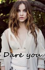 Dare you H.S by littledrunk