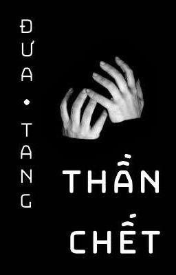Đọc truyện Đưa Tang Thần Chết
