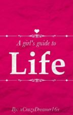 A Girls Guide To Life by Arianaisbaetbh