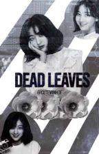 Dead Leaves  by cuteminhoe