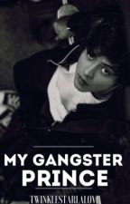 My Gangster Prince [KathNiel] by TwinkleStarLaLove