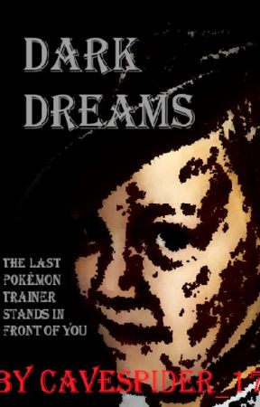 Dark Dreams - [Pokémon One-Shot] by Cavespider_17