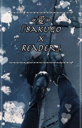 «愛»『Bakugo x Reader』 by Baotoku