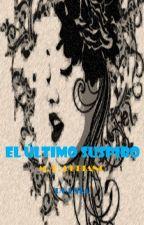 EL ÚLTIMO SUSPIRO by AlondraXpecta