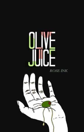 Olive Juice by Rose_Ink