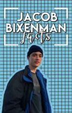 Jacob Bixenman facts!  by BananitaBlue