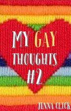 My Gay Thoughts #2 by SoakeDXXXinXXbLuEXX