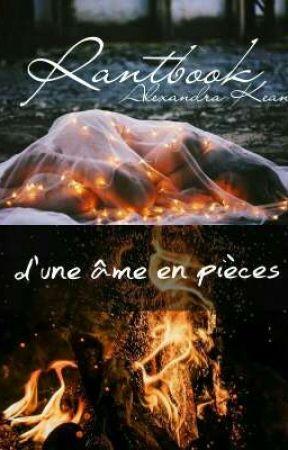 Rantbook d'une âme en pièces by AlexandraKean