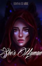SHE's HUMAN by Liana_Claire