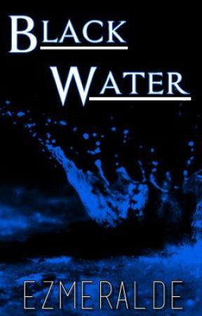 Black Water (Rewrite) by Ezmeralde