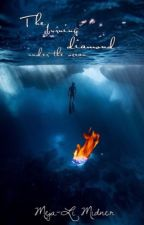 The burning diamond under the ocean by dreamsofyouinbooks