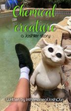 Chemical Creature (a Joshler one-shot) by InthenameofJoshDun