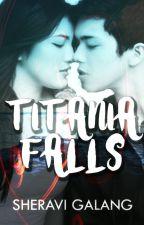 Titania Falls(One Shot) by SheraviGalang