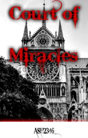 Court of Miracles (Based upon The Hunchback of Notre Dame