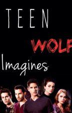 Teen Wolf Imagines by Tierraaa30
