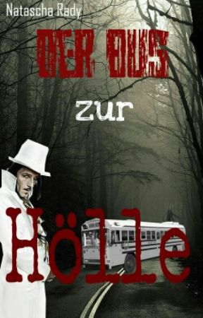 Der Bus zur Hölle *Abgeschlossen* by bluubiii