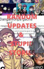 Random Updates and Stupid Stories. by Vanneep