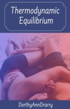 Thermodynamic Equilibrium || Drarry by DorthyAnnDrarry