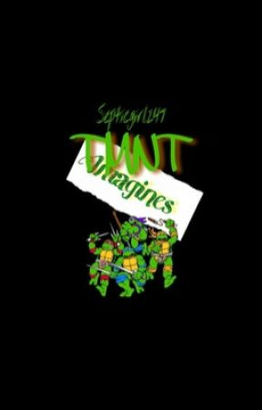 Tmnt Imagines by Septicgirl247