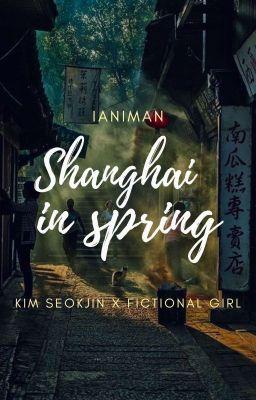 Đọc truyện SeokJin | Shanghai in spring