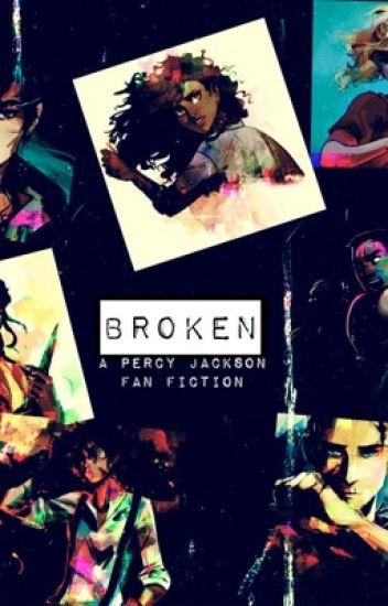 Broken---Percy Jackson Fanfiction (discontinued) - Marcia - Wattpad