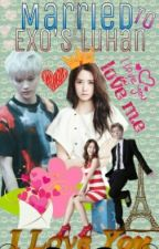 Married To Exo's Luhan <3 {LuYoon Fanfic} by Dayxnex10
