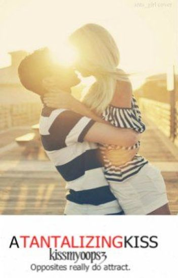 A Tantalizing Kiss
