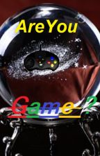 Are You Game?? (X Reader) *Video Games Vers. by OriginalQueenKarma