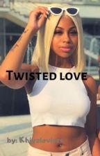 Twisted love by khiyaloviers