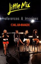 Little Mix Imagines/Preferences [COMPLETED] by calumnade