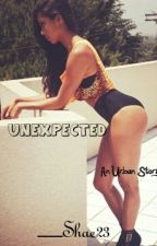 Unexpected by __Shae23