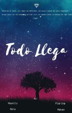 Todo Llega by Pielly_MM