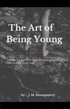 The Art of Being Young by heygoodlookinnn