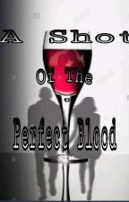 A Shot Of The Perfect Blood by kolmi_27ateC-A