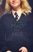 Mad For Her (A Nuna Fanfiction) by odetosheep