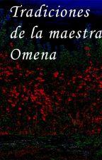 Tradiciones de la maestra Omena. by Robags