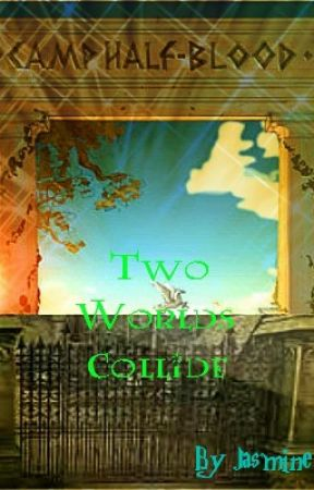 Two Worlds Collide (A PJO & HP Fan-Fiction) by angel45774
