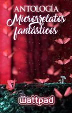 Antología MICRORRELATOS FANTÁSTICOS. by FantasiaES