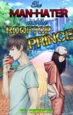 THE MAN-HATER AND THE ROOFTOP PRINCE by CEDRYC143