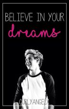 Believe in your dreams ⋆ Niall Horan [ZAKOŃCZONE] by CurlyAngelx