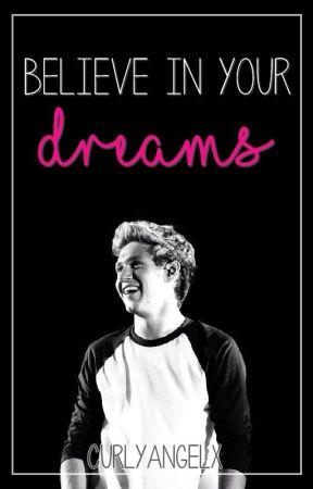 Believe in your dreams ⋆ Niall Horan [ZAKOŃCZONE] by CurlyAngelx