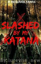 Slashed By My Katana [Michonne Fanfic] by Lureylie_new
