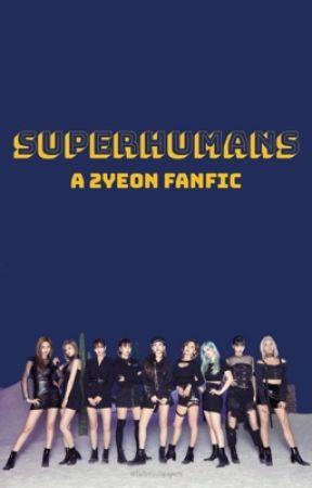 SuperHumans (2yeon X Twice) by 2yeonFan