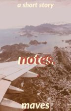 notes. by guccdaddy