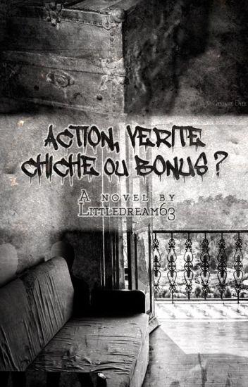 Action, Vérité, Chiche ou Bonus...
