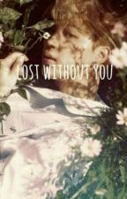 lost without you   jimin by personontheloose