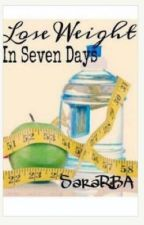 How Lose Weight in Seven Days by SaraRBA