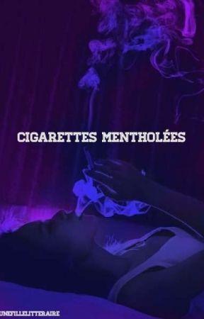 Cigarettes mentholées by UneFilleLitteraire